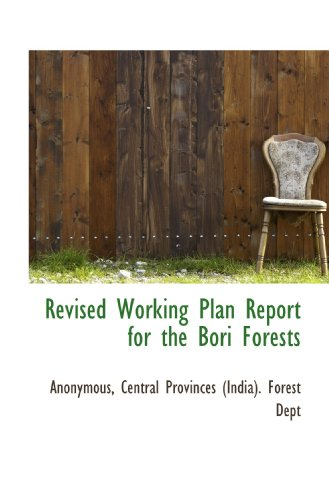 Revised Working Plan Report for the Bori Forests