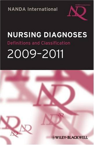Nursing Diagnoses 2009-2011: Definitions And Classification (Nanda Nursing Diagnosis)