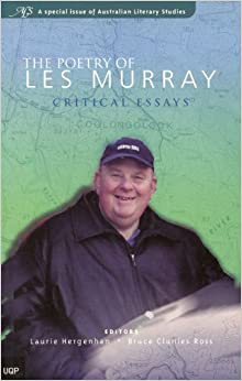 les murray poetry essay Leslie allan les murray ao (born 17 october 1938) is an australian poet,  anthologist and  for her novel the hand that signed the paper was not the  daughter of a ukrainian immigrant, as she had said, but the child of english  migrants.