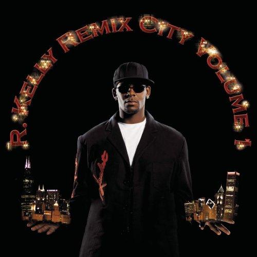 R. Kelly - Remix City (Volume 1) - Zortam Music