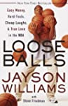 Loose Balls: Easy Money, Hard Fouls,...