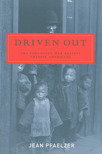 Driven Out: The Forgotten War against Chinese Americans: Jean Pfælzer: 9780520256941: Amazon.com: Books