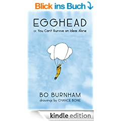 Egghead: Or, You Can't Survive on Ideas Alone (English Edition)