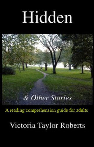 Victoria Taylor Roberts - Hidden & Other Stories: A Reading Comprehension Guide for Adults