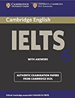 Cambridge Ielts 6 Student's Book with answers: Examination Papers from University of Cambridge ESOL Examinations: 5 (IELTS Practice Tests)