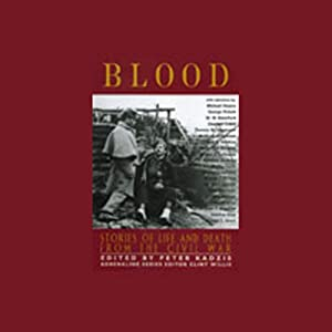 Blood: Stories of Life and Death from the Civil War (Unabridged Selections) | [Edited by Peter Kadzis, Clint Willis]