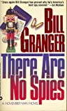There Are No Spies (0446347051) by Granger, Bill