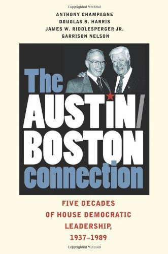 The Austin-Boston Connection: Five Decades Of House Democratic Leadership, 1937–1989