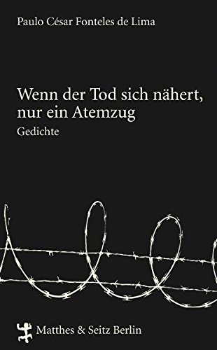 Buch: Wenn der Tod sich nähert, nur ein Atemzug von Paulo C. Fonteles de Lima, Steven Uhly