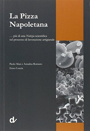 La pizza napoletana più di una notizia scientifica sul processo di lavorazione artigianale PDF