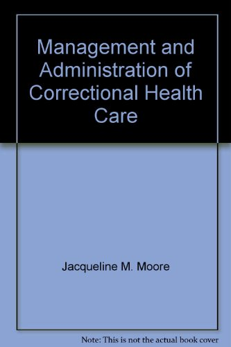 Management and Administration of Correctional Health Care
