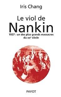 Le viol de Nankin : 1937 : un des plus grands massacres du XXe siècle par Iris Chang