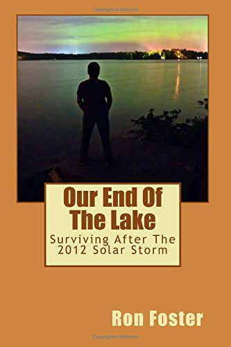 Our End Of The Lake: Surviving After The 2012 Solar Storm