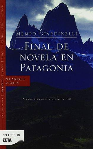 FINAL DE NOVELA EN PATAGONIA: PREMIO GRANDES VIAJEROS 2000 (BEST SELLER ZETA BOLSILLO)