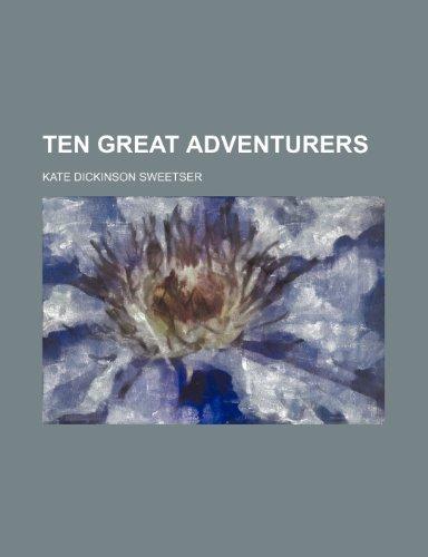 Ten Great Adventurers