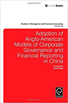 Adoption Of Anglo-American Models Of Corporate Governance And Financial Reporting In China (Studies In Managerial And Financial Accounting)