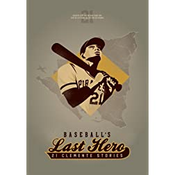 Baseball's Last Hero: 21 Clemente Stories