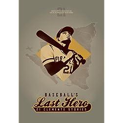 Baseball's Last Hero: 21 Clemente Stories