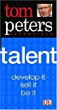 Tom Peters Essentials: Talent (1405302607) by Peters, Thomas J.