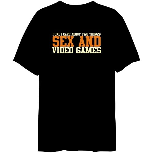 I Only Care About Two Things: Sex And Video Games Mens T-shirt