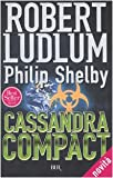 echange, troc Robert Ludlum, Philip Shelby - Cassandra Compact