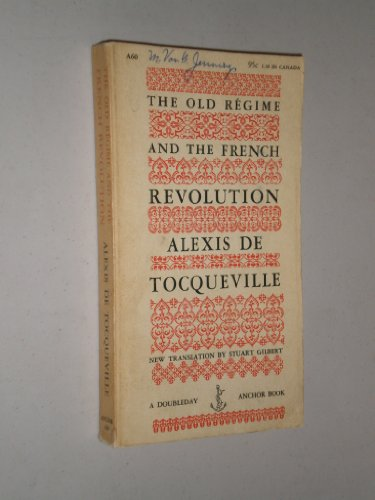 The Old Régime and the French Revolution, Alexis de Tocqueville