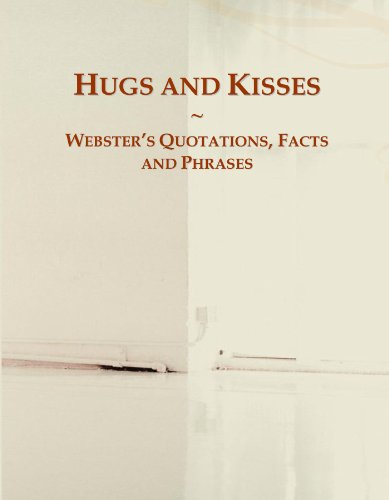 Hugs and Kisses: Webster's Quotations, Facts and Phrases