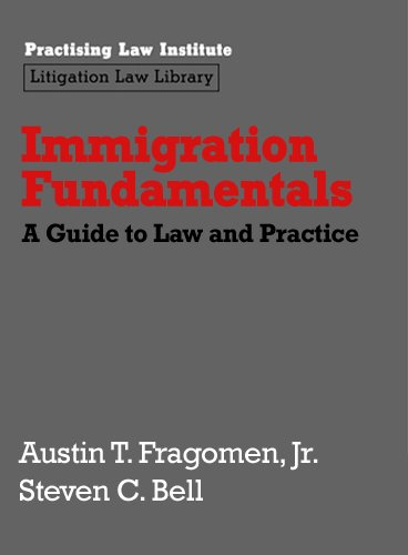 Immigration Fundamentals A Guide to Law and Practice (September 2011 Edition)