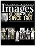 img - for Columbia Missouri, Images of Our Lives Since 1901 book / textbook / text book