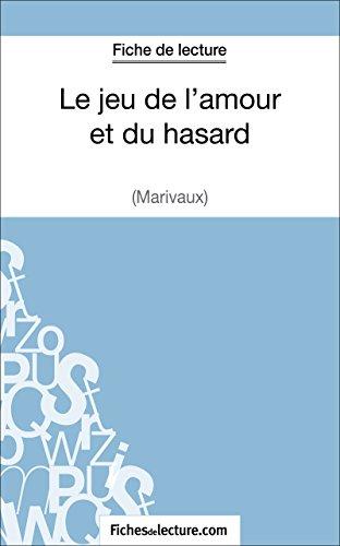 fichesdelecture.com - Fiche de lecture : Le jeu de l'amour et du hasard (French Edition)