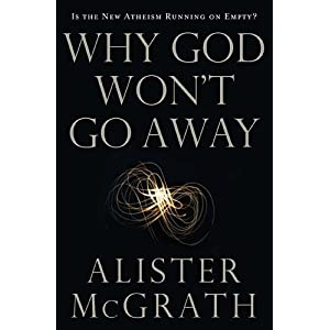 Why God Won't Go Away: Is the New Atheism Running on Empty?