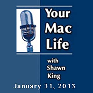 Your Mac Life, January 31, 2013 | [Shawn King]