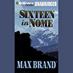 Sixteen in Nome | Max Brand