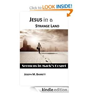 Jesus in a Strange Land: Sermons in Mark's Gospel