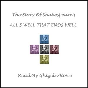 The Story of Shakespeare's All's Well That Ends Well Audiobook