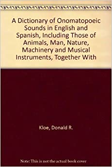 A dictionary of onomatopoeic sounds in english and spanish for Together dictionary