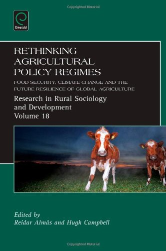 Rethinking Agricultural Policy Regimes: Food Security, Climate Change and the Future Resilience of Global Agriculture Research in Rural Sociology and Development) PDF Download Free