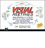 img - for [(Visual Meetings: How Graphics, Sticky Notes and Idea Mapping Can Transform Group Productivity )] [Author: David Sibbett] [Sep-2010] book / textbook / text book