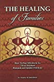 img - for The Healing of Families book / textbook / text book