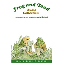 Frog and Toad Audio Collection (       UNABRIDGED) by Arnold Lobel Narrated by Arnold Lobel