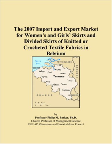 The 2007 Import and Export Market for Womenï¿1/2s and Girlsï¿1/2 Skirts and Divided Skirts of Knitted or Crocheted Textile Fabrics in Belgium