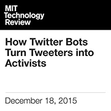 How Twitter Bots Turn Tweeters into Activists Other by Signe Brewster Narrated by Elizabeth Wells