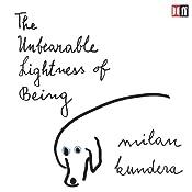 The Unbearable Lightness of Being | [Milan Kundera]