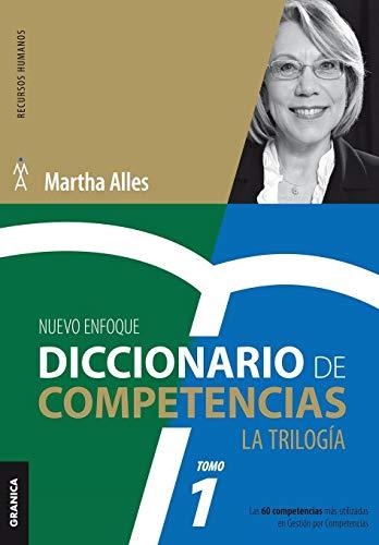 Diccionario de Competencias La Trilogía - Vol 1 Las 60 Competencias Más Utilizadas En Gestión Por Competencias (Trilogía Martha Alles)  [Alles, Martha] (Tapa Blanda)