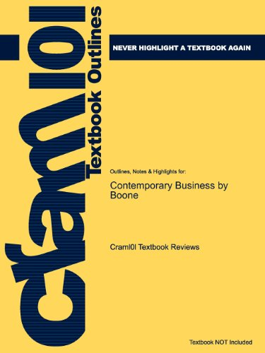 Studyguide for Contemporary Business by Boone, ISBN 9780470531297 (Cram101 Textbook Outlines)