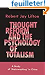 Thought Reform and the Psychology of...