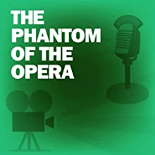 The Phantom of the Opera: Classic Movies on the Radio  by Lux Radio Theatre Narrated by Nelson Eddy, Basil Rathbone