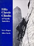 img - for Fifty Classic Climbs of North America book / textbook / text book