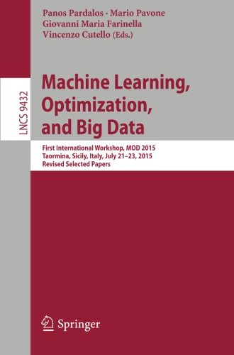 Machine Learning, Optimization, and Big Data: First International Workshop, MOD 2015, Taormina, Sicily, Italy, July 21-2