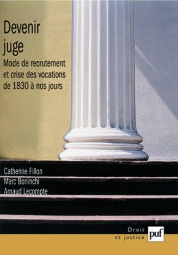 Devenir juge : Modes de recrutement et crise des vocations de 1830 à nos jours